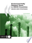 Environmentally Related Taxes in OECD Countries Issues and Strategies
