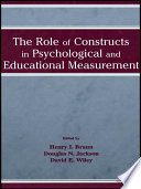 The Role of Constructs in Psychological and Educational Measurement Book