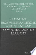 Cognitive Ergonomics, Clinical Assessment and Computer-assisted Learning