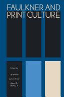 Faulkner and Print Culture Pdf/ePub eBook
