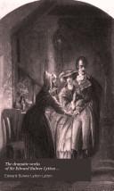 The Dramatic Works of Sir Edward Bulwer Lytton