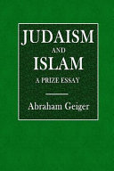judaism and islam a prize essay abraham geiger google books front cover