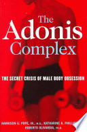 """The Adonis Complex: The Secret Crisis of Male Body Obsession"" by Harrison Pope, Harrison G. Pope, Katharine A. Phillips, Roberto Olivardia, Free Press"