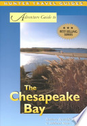 The Adventure Guide to the Chesapeake Bay   Including Maryland and Washington DC