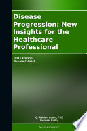 Disease Progression  New Insights for the Healthcare Professional  2011 Edition