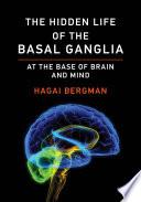The Hidden Life of the Basal Ganglia Book