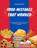 Food Mistakes That Worked