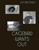 Cagebird Wants Out