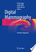 """Digital Mammography: A Holistic Approach"" by Peter Hogg, Judith Kelly, Claire Mercer"