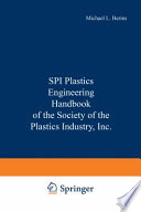 SPI Plastics Engineering Handbook of the Society of the Plastics Industry, Inc.