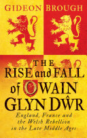 The Rise and Fall of Owain Glyn Dŵr