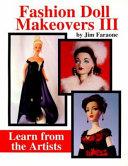 Fashion Doll Makeovers III