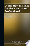 Cysts New Insights For The Healthcare Professional 2012 Edition