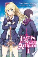Last Round Arthurs, Vol. 1 (manga)
