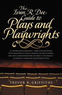 The Ivan R  Dee Guide to Plays and Playwrights