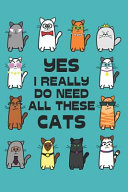 Yes  I Really Do Need All These Cats
