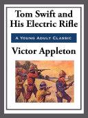 Tom Swift and His Electric Rifle Pdf/ePub eBook