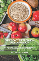 Super Fast Metabolism Diet Cookbook