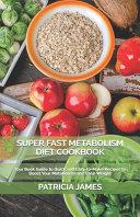 Super Fast Metabolism Diet Cookbook