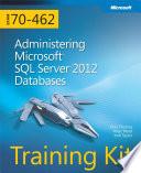 Training Kit Exam 70-462: Administering Microsoft® SQL Sever® 2012 Databases
