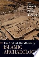 The Oxford Handbook of Islamic Archaeology