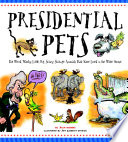 Presidential Pets  The Weird  Wacky  Little  Big  Scary  Strange Animals That Have Lived In The White House