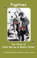 Fugitives: The True Story of Clyde Barrow and Bonnie Parker