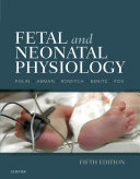 Fetal and Neonatal Physiology E Book