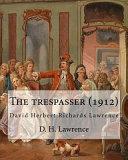 The Trespasser  1912  a Novel by D  H  Lawrence  Original Version