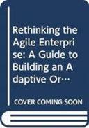 Rethinking the Agile Enterprise