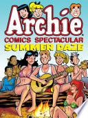 Archie Comics Spectacular Summer Daze