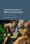 Patristic Theories of Biblical Interpretation