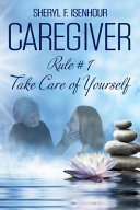 Caregiver Rule 1 Take Care Of Yourself