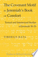 The Covenant Motif In Jeremiah S Book Of Comfort