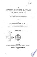 The Fifteen Decisive Battles of the World from Marathon to Waterloo by Edward Creasy Book