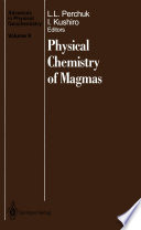 Physical Chemistry of Magmas
