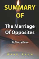 Summary Of The Marriage Of Opposites By Alice Hoffman