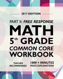 Argo Brothers Math Workbook, Grade 5  : Common Core Free Response (5th Grade) 2017 Edition