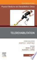 Telerehabilitation  An Issue of Physical Medicine and Rehabilitation Clinics of North America Book