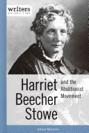 Harriet Beecher Stowe and the Abolitionist Movement