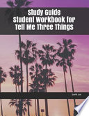 Study Guide Student Workbook for Tell Me Three Things