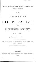 Rise, Progress, and Present Position of the Gloucester Co-operative and Industrial Society, Limited