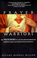Prayer Warriors: By Stuart Howell Miller