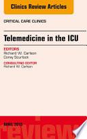 Telemedicine in the ICU  An Issue of Critical Care Clinics  Book