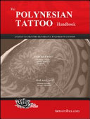 The Polynesian Tattoo Handbook. A Guide to Creating Custom Polynesian Tattoos