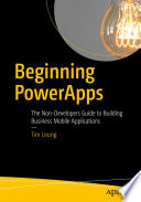 """Beginning PowerApps: The Non-Developers Guide to Building Business Mobile Applications"" by Tim Leung"