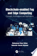 Blockchain Enabled Fog And Edge Computing Concepts Architectures And Applications Book PDF