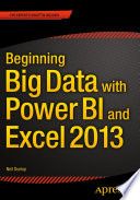 Beginning Big Data with Power BI and Excel 2013 Book