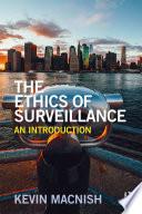 The Ethics of Surveillance