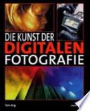 Die Kunst der digitalen Fotografie